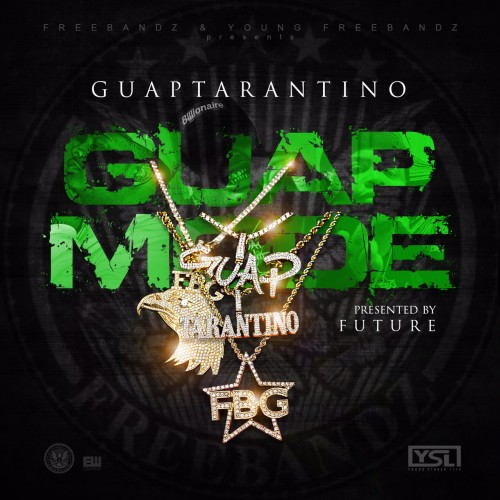 Guap Tarantino - Guap Mode (Presented By Future) Cover Art