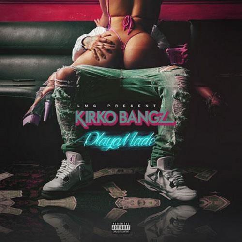 Kirko Bangz - Playa Made EP Cover Art