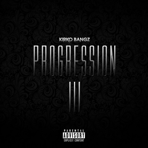 Kirko Bangz - Progression 3 Cover Art