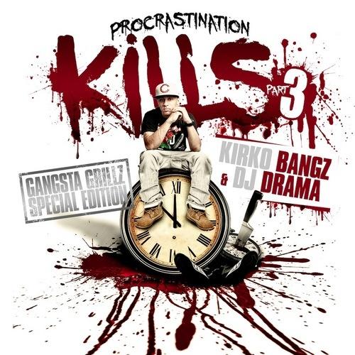 Kirko Bangz - Procrastination Kills 3 Cover Art