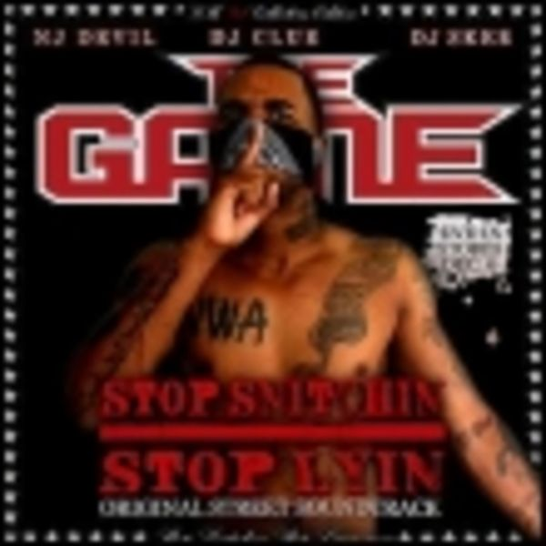 The Game - Stop Snitchin, Stop Lyin Cover Art