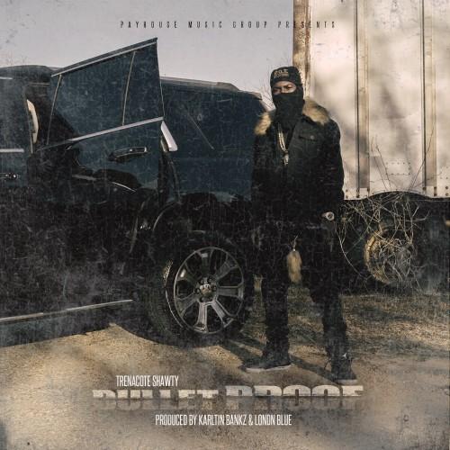Trenacote Shawty - Bulletproof Cover Art