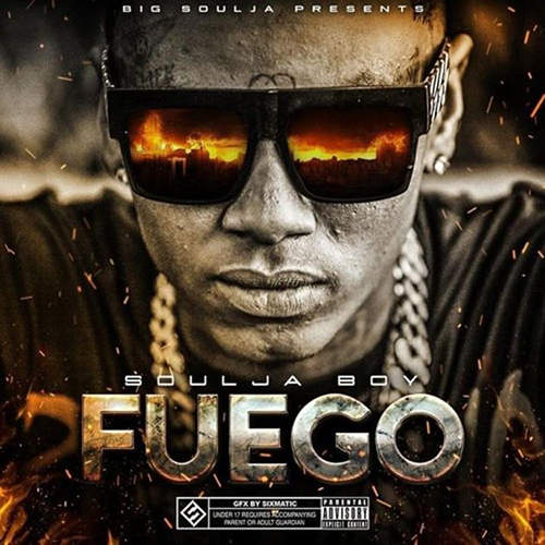 Soulja Boy - FUEGO Cover Art