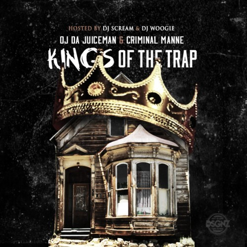 OJ Da Juiceman & Criminal Manne - Kings Of The Trap Cover Art