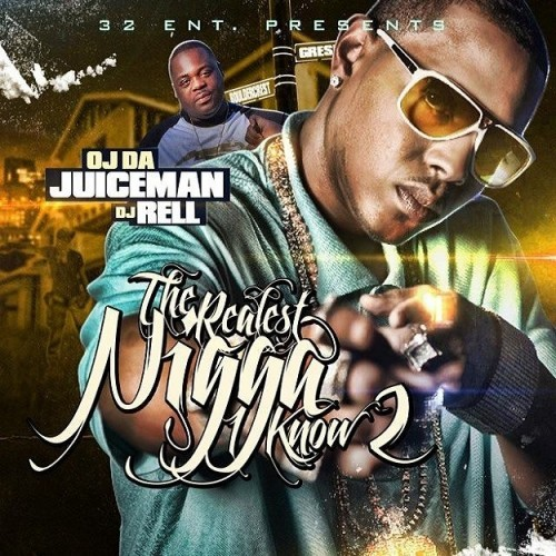OJ Da Juiceman - The Realest Nigga I Know 2 Cover Art