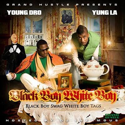 Young Dro & Yung LA - Black Boy Swag, White Boy Tags Cover Art